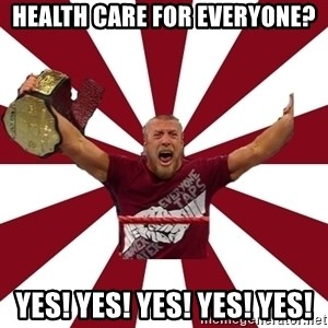 Daniel Bryan - Health care for everyone? Yes! Yes! Yes! Yes! Yes!