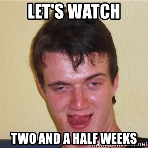 [10] guy meme - Let's watch Two and a Half weeks