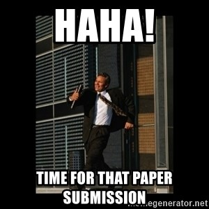 HaHa! Time for X ! - HaHA! Time for that paper submission
