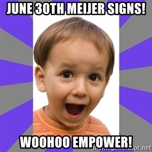 Excited - June 30th Meijer signs! Woohoo Empower!