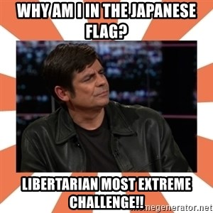 Gillespie Says No - WHY AM I IN THE JAPANESE FLAG? lIBERTARIAN MOST EXTREME CHALLENGE!!