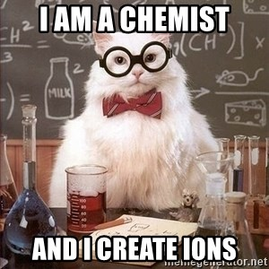 Chemist cat - i am a chemist and i create ions