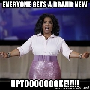 free giveaway oprah - EVERYONE GETS A BRAND NEW UPTOOOOOOOKE!!!!!