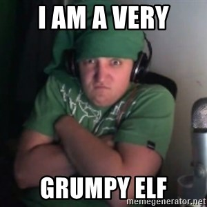 Martyn says NO! - I am a very grumpy elf