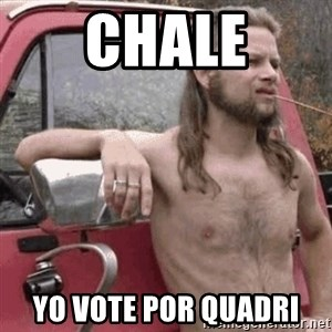 Almost Politically Correct Redneck - chale yo vote por quadri