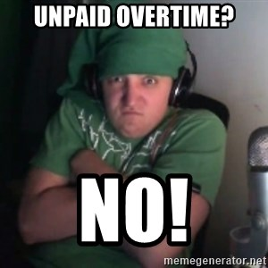 Martyn says NO! - unpaid overtime? NO!