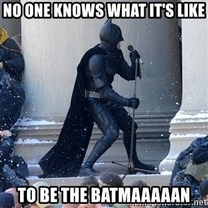 Batman Dance Party - No One Knows what it's like to be the batmaaaaan