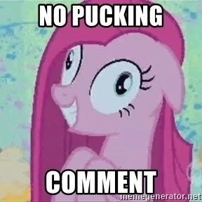 Crazy Pinkie Pie - no pucking comment