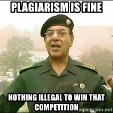 Baghdad Bob - plagiarism is fine nothing illegal to win that competition