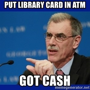 Donald Verrelli - Put library card in ATM Got cash