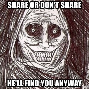 Shadowlurker - Share or don't share he'll find you anyway
