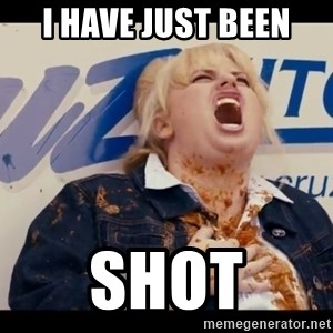 Pitch Perfect Movie (2012) - I HAVE JUST BEEN SHOT