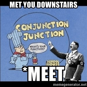 Grammar Nazi - Met you Downstairs *meet
