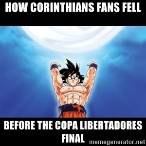 Genki Dama Goku - how corinthians fans fell before the copa libertadores final