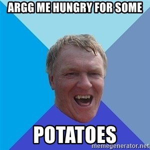 YAAZZ - Argg me hungry for some potatoes