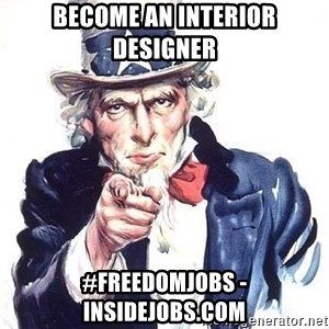 Uncle Sam - become an interior designer #freedomjobs - Insidejobs.com