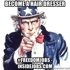 Uncle Sam - become a hair dresser #Freedomjobs - insidejobs.com
