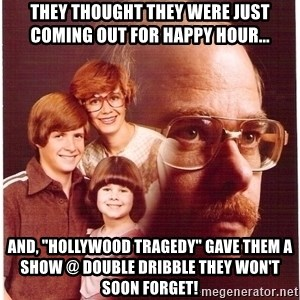 "Family Man - THEY THOUGHT THEY WERE JUST COMING OUT FOR HAPPY HOUR... AnD, ""HOLLYWOOD TRAGEDY"" GAVE THEM A SHOW @ DOuBLE DRIBBLE THEY WON'T SOON FORGET!"