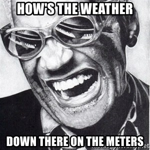 ray charles - how's the weather down there on the meters