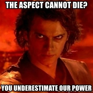 Anakindarthvader3revengeofthesith - the aspect cannot die? you underestimate our power