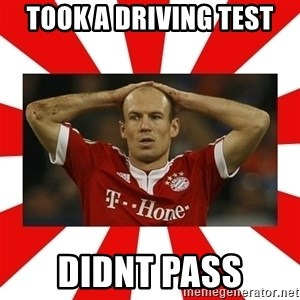 robben - took a driving test didnt pass