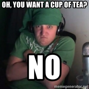 Martyn says NO! - Oh, you want a cup of tea? No
