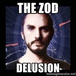 General Zod - The Zod delusion