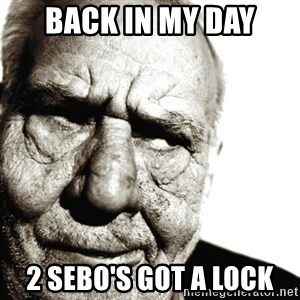 Back In My Day - back in my day 2 sebo's got a lock