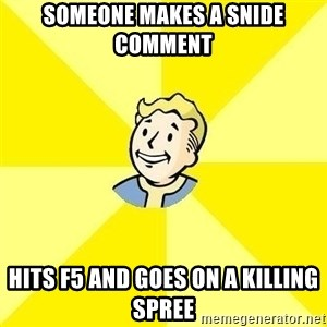 Fallout 3 - someone makes a snide comment hits f5 and goes on a killing spree