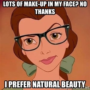 Hipster Belle - lots of make-up in my face? NO THANKS i prefer natural beauty