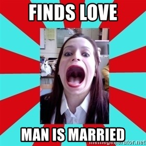 Big Mouth Girl - finds love man is married
