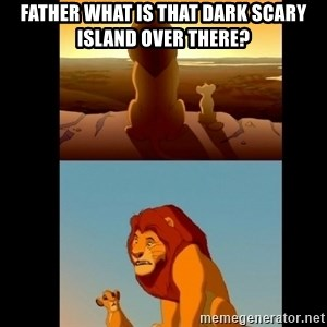 Lion King Shadowy Place - Father What is that Dark Scary Island Over there?
