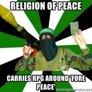 Islamist - religion of peace carries rpg around 'fore peace'