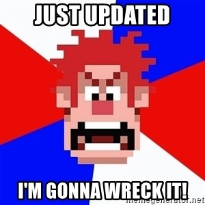 I'M GONNA WRECK IT! - Just updated i'm gonna wreck it!