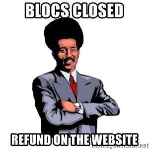 Pool's closed - blocs closed refund on the website