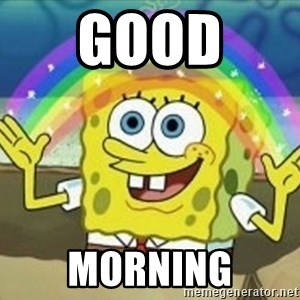 Spongebob - GOOD  MORNING
