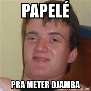 Really Stoned Guy - Papelé  pra meter djamba