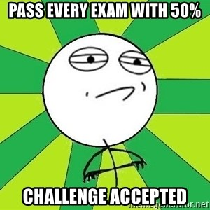 Challenge Accepted 2 - Pass every exam with 50% Challenge Accepted