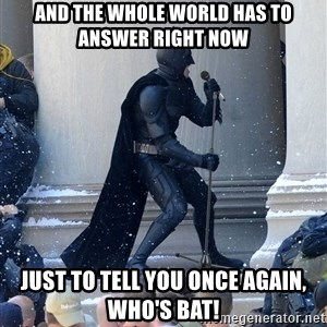 Batman Dance Party - And The Whole World Has To Answer Right Now Just To Tell You Once Again, Who's BaT!