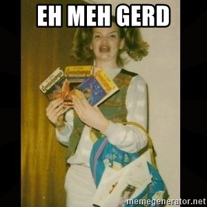 Gersberms Girl - EH MEH GERD