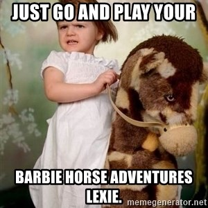 Horse Girl - Just go and play your  Barbie horse adventures lexie.