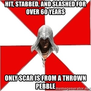 Assassin's Creed - Hit, stabbed, and slashed for over 60 years only scar is from a thrown pebble