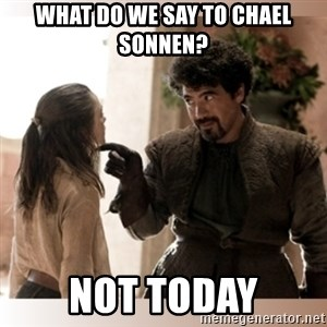 Not Today II - What do we say to chael sonnen? Not Today