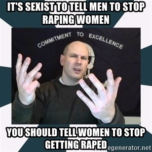 Misandry Mike - it's sexist to tell men to stop raping women you should tell women to stop getting raped