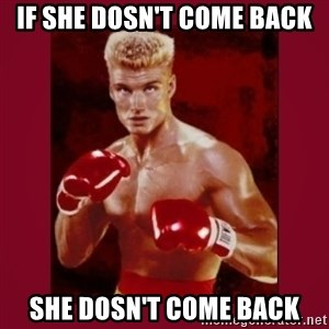 IVAN DRAGO - if she dosn't come back she dosn't come back