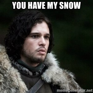 Thoughtful Jon Snow - You have my Snow