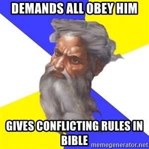 God - Demands all obey him gives conflicting rules in  bible