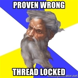 God - Proven wrong thread locked