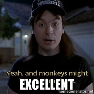 Wayne's world - excellent