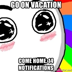 Amazed Face - go on vacation come home, 14 notifications